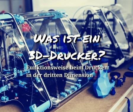 Was ist ein 3D-Drucker? Funktionsweise beim Drucken in der dritten Dimension