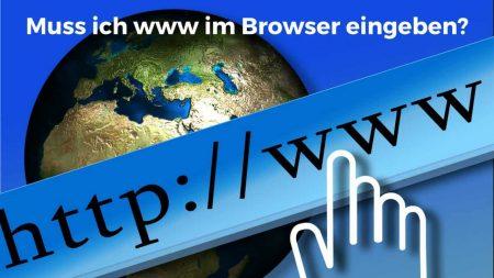 Internetadresse mit oder ohne www im Browser eingeben?