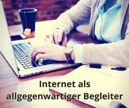 Internet als allgegenwärtiger Begleiter