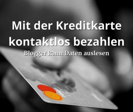 Mit der Kreditkarte kontaktlos bezahlen, Blogger kann Daten auslesen
