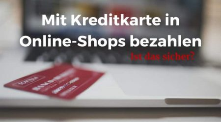 Mit Kreditkarte sicher bei Online-Shops bezahlen