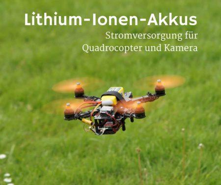 Stromversorgung und Flugdauer des Quadrocopter