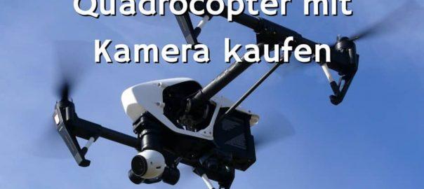 Quadrocopter mit Kamera kaufen, Top-Kameradrohnen für HD-Luftaufnahmen