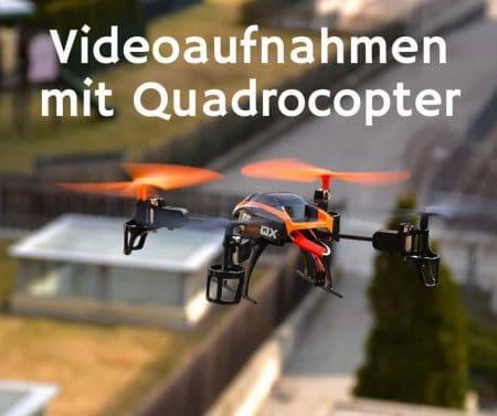 Videos mit Quadrocopter aufnehmen