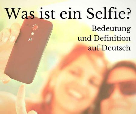 Was ist ein Selfie? Bedeutung und Definition auf Deutsch