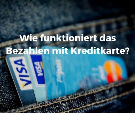Wie funktioniert das Bezahlen mit Kreditkarte?