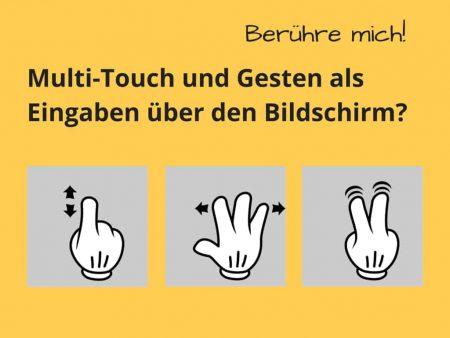 Multi-Touch und Gesten als Eingaben über den Bildschirm?