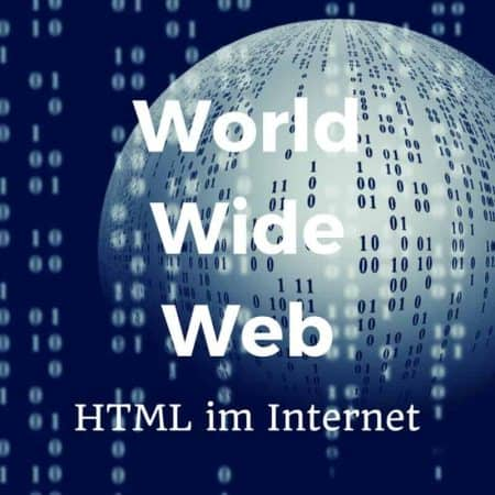 World Wide Web und HTML im Internet